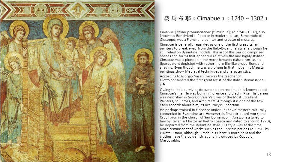 Cimabue [Italian pronunciation: [tʃimaˈbue]; (c